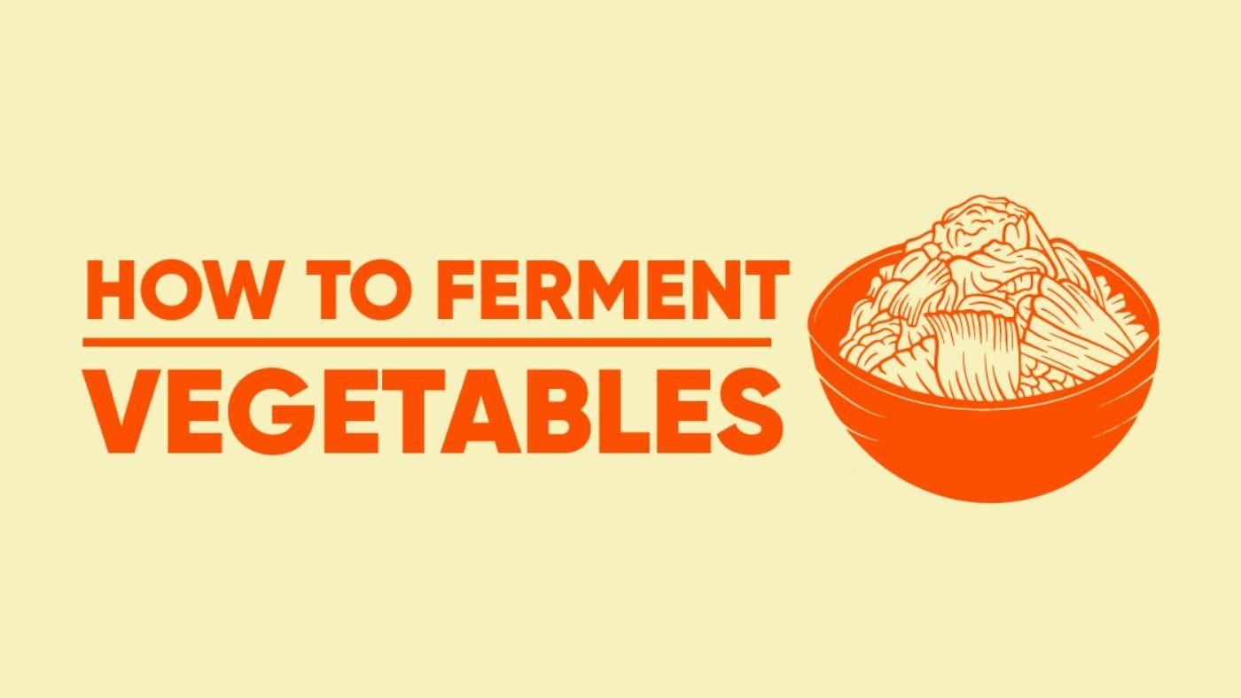 How to ferment vegetables (lactofermentation)